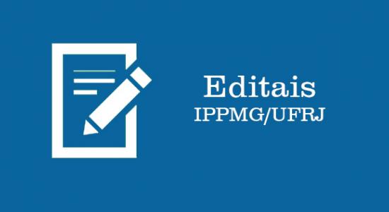 Editais IPPMG/UFRJ